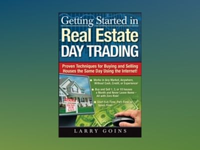 Getting Started in Real Estate Day Trading: Proven Techniques for Buying an av Larry Goins