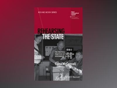 Rehearsing the State: The Political Practices of the Tibetan Government-in- av Fiona McConnell