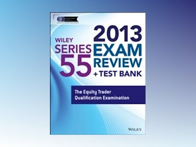 Wiley Series 55 Exam Review 2013 + Test Bank: The Equity Trader Qualificati av Securities Institute of America.
