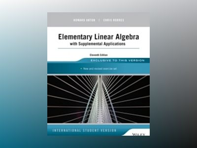 Elementary Linear Algebra with Supplemental Applications, 11th Edition, Int av Howard Anton