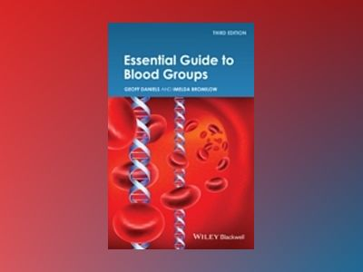 Essential Guide to Blood Groups, 3rd Edition av Geoff Daniels