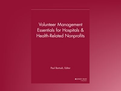 Volunteer Management Essentials for Hospitals and Health Related Nonprofits av VMR