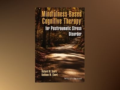 Mindfulness-Based Cognitive Therapy for Posttraumatic Stress Disorder av Richard W. Sears