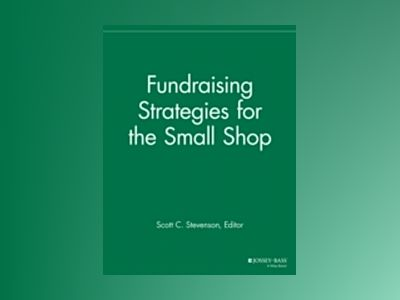 Fundraising Strategies for the Small Shop av SFR