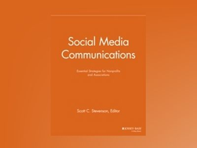 Social Media Communications: Essentials Strategies for Nonprofits and Assoc av NPCR