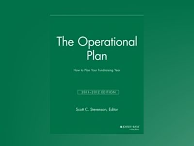 The Operational Plan: How to Plan Your Fundraising Year, 2011/2012 Edition av SFR