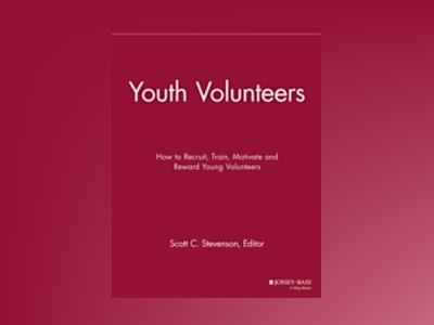 Youth Volunteers: How to Recruit, Train, Motivate and Reward Young Voluntee av VMR