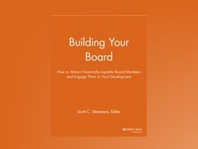 Building Your Board: How to Attract Financially-capable Board Members av NPCR