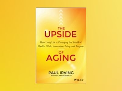 The Aging of America: Economic, Social and Technological Promises and Chall av Paul Irving