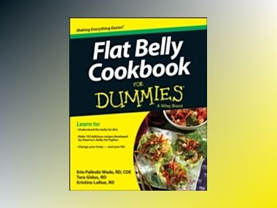 Flat Belly Cookbook For Dummies av Erin Palinski-Wade