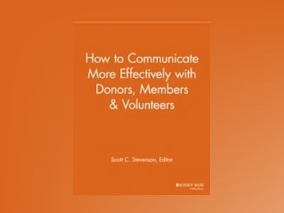 How to Communicate More Effectively with Donors, Members and Volunteers av NPCR