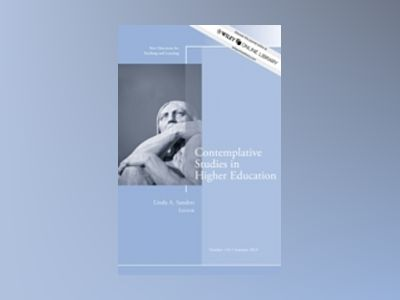 Contemplative Studies in Higher Education: New Directions for Teaching and av Linda A. Sanders