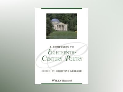 A Companion to Eighteenth-Century Poetry av Christine Gerrard