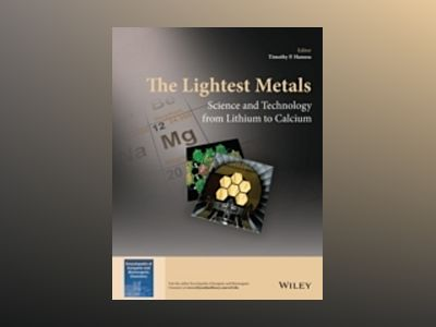 The Lightest Metals: Science and Technology from Lithium to Calcium av Timothy P. Hanusa