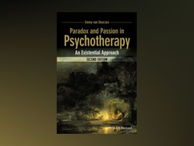 Paradox and Passion in Psychotherapy: An Existential Approach, 2nd Edition av Emmy van Deurzen