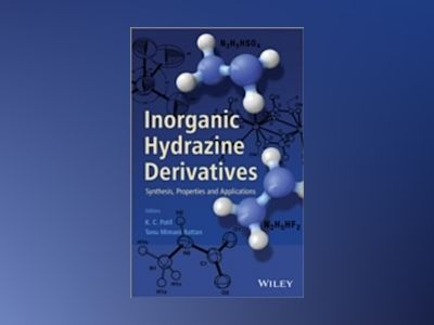 Inorganic Hydrazine Derivatives: Synthesis, Properties and Applications av K. C. Patil