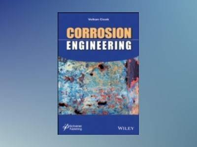 Corrosion Engineering av Volkan Cicek