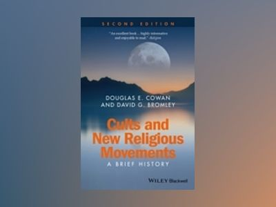 Cults and New Religious Movements: A Brief History, 2nd Edition av Douglas E. Cowan