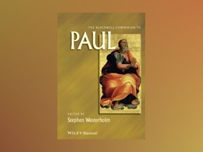 The Blackwell Companion to Paul av Stephen Westerholm