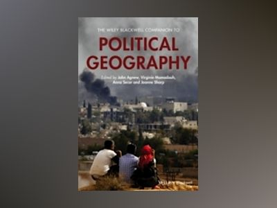The Wiley Blackwell Companion to Political Geography av John A. Agnew