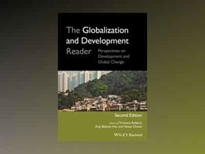 The Globalization and Development Reader: Perspectives on Development and G av J. Timmons Roberts