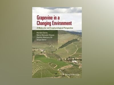 Grapevine: Climate and Environmental Stress, Biotic and Abiotic Factors av Hernani Geros