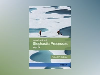 Introduction to Stochastic Processes with R av Robert P. Dobrow