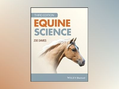 Equine Science, 3rd Edition av Sarah Pilliner