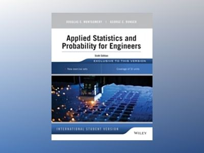 Applied Statistics and Probability for Engineers, 6th Edition International av Douglas C. Montgomery