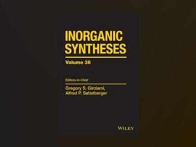 Inorganic Syntheses, Volume 36 av Gregory S. Girolami