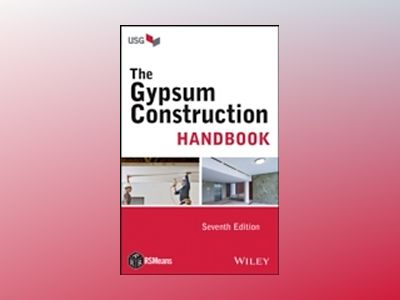 The Gypsum Construction Handbook, 7th Edition av R. S. Means