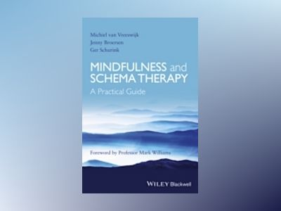 Mindfulness and Schema Therapy: A Practical Guide av Michiel van Vreeswijk
