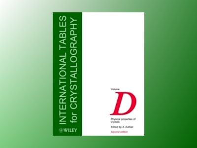 International Tables for Crystallography, 2nd Edition, Volume D, Physical P av A. Authier