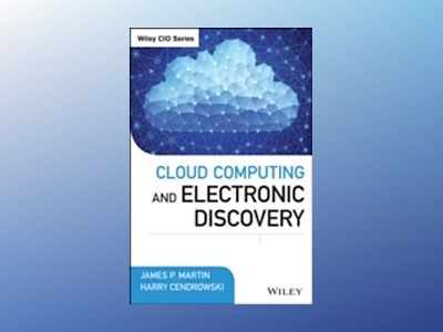 Cloud Computing and Electronic Discovery av James P. Martin