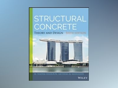Structural Concrete: Theory and Design, 6th Edition av M. Nadim Hassoun