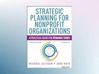 Strategic Planning for Nonprofit Organizations: A Practical Guide and Workb av Michael Allison