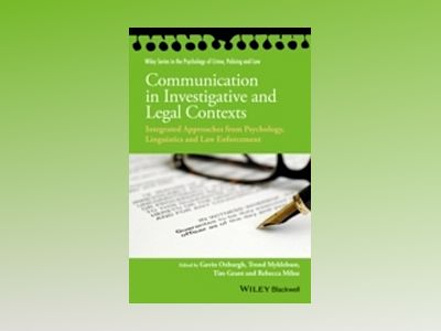 Communication in Investigative and Legal Contexts: Integrated Approaches fr av Gavin Oxburgh