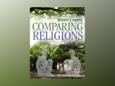 Comparing Religions: Coming to Terms av Jeffrey J. Kripal
