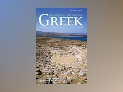 Greek: A History of the Language and its Speakers, 2nd Edition av Geoffrey Horrocks