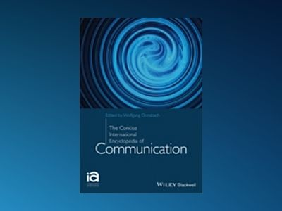 The Concise International Encyclopedia of Communication av Wolfgang Donsbach