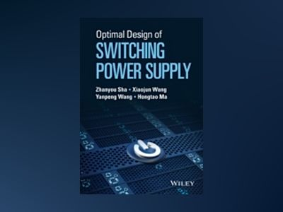 Optimal Design of Switching Power Supply av Zhanyou Sha