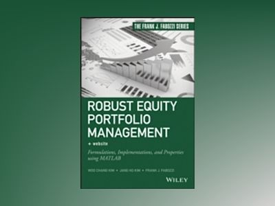 Robust Equity Portfolio Management + Website: Formulations, Implementations av Woo Chang Kim