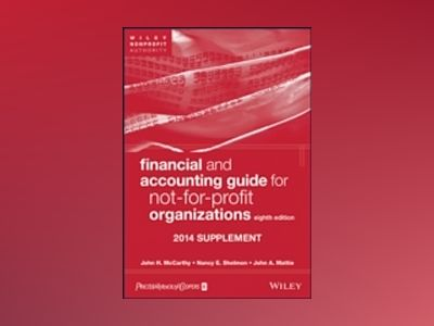 Financial and Accounting Guide for Not-for-Profit Organizations, Eighth Edi av John H. McCarthy