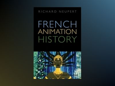 French Animation History av Richard Neupert