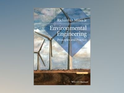 Environmental Engineering: Principles and Practice av Richard O. Mines