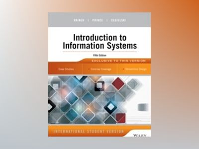 Introduction to Information Systems, 5th Edition International Student Vers av R. Kelly Rainer