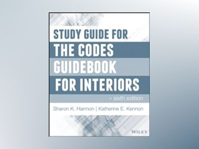 Study Guide for The Codes Guidebook for Interiors, 6th Edition av Sharon Koomen Harmon