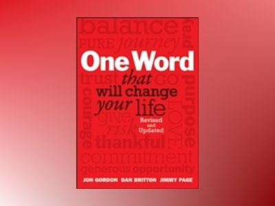 One Word That Will Change Your Life, 2nd Edition av Dan Britton