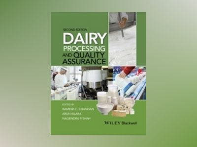 Dairy Processing and Quality Assurance, 2nd Edition av Ramesh C. Chandan