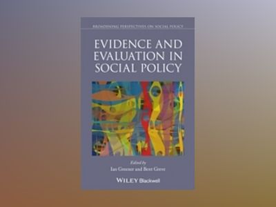 Evidence and Evaluation in Social Policy av Ian Greener